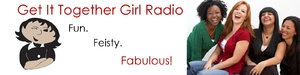 Listen to my interview on Get it Together Girl Radio!